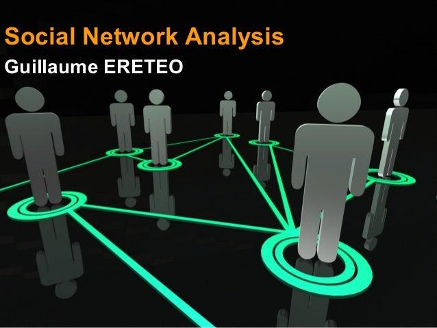 Social Network Analysis Guillaume ERETEO