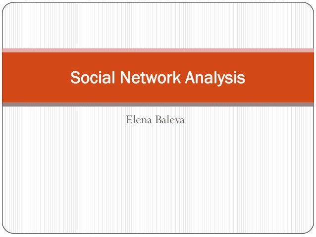 Social Network Analysis       Elena Baleva