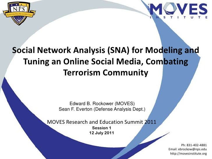 Social Network Analysis (SNA) for Modeling and  Tuning an Online Social Media, Combating            Terrorism Community   ...