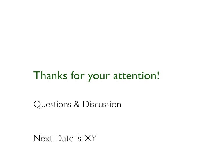 Thanks for your attention!Questions & DiscussionNext Date is: XY