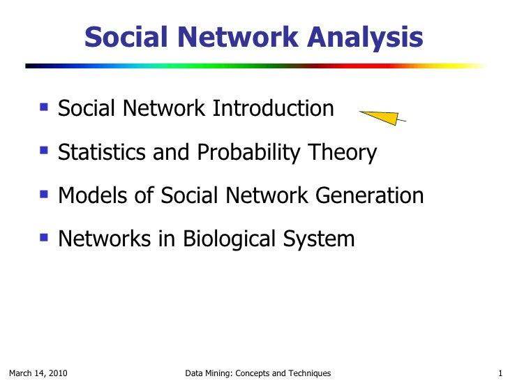 Social Network Analysis <ul><li>Social Network Introduction </li></ul><ul><li>Statistics and Probability Theory </li></ul>...
