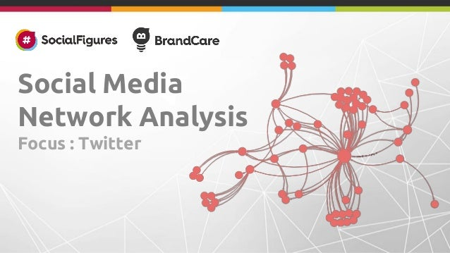 Social Media Network Analysis Focus : Twitter