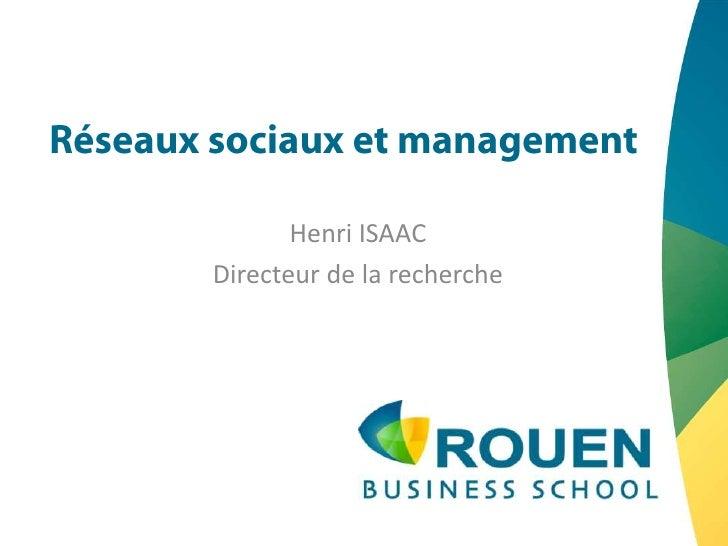 Réseaux sociaux et management<br />Henri ISAAC<br />Directeur de la recherche<br />