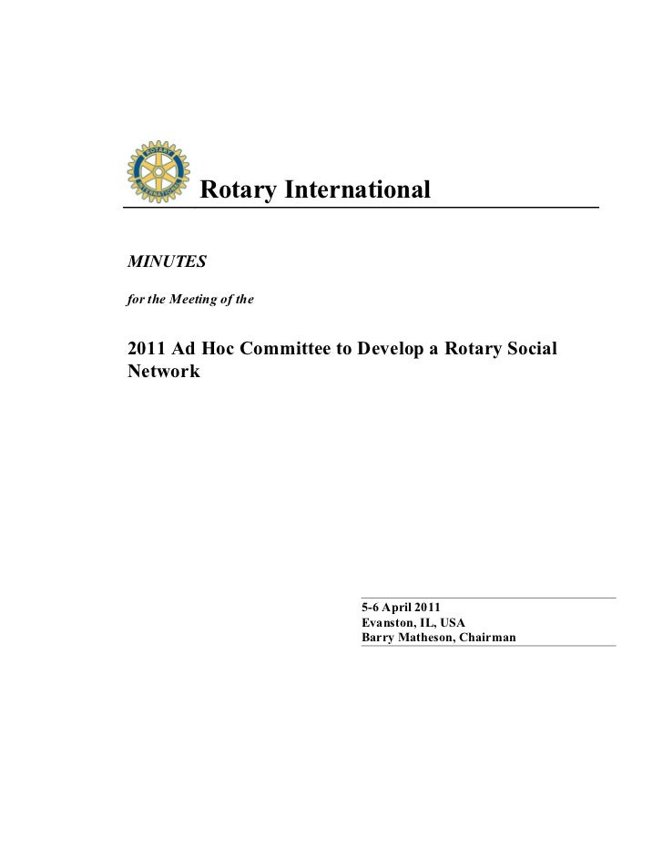 Rotary InternationalMINUTESfor the Meeting of the2011 Ad Hoc Committee to Develop a Rotary SocialNetwork                  ...