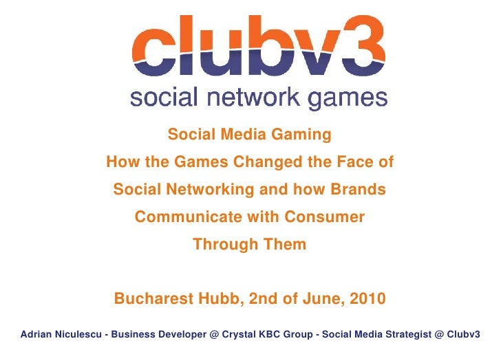 Social Media Gaming                  How the Games Changed the Face of                   Social Networking and how Brands ...