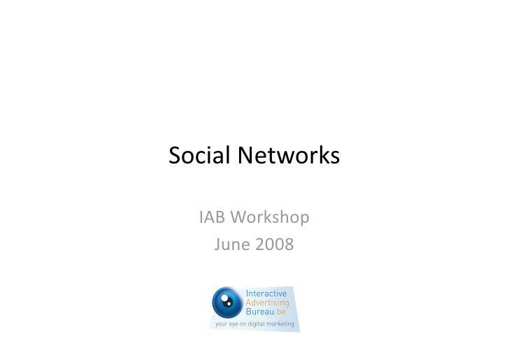 SocialNetworks    IABWorkshop     June2008