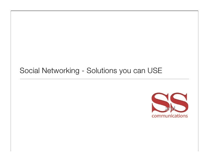 Social Networking - Solutions you can USE