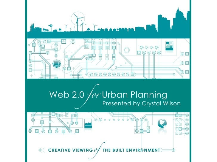 Web 2.0  for  Urban Planning Presented by Crystal Wilson