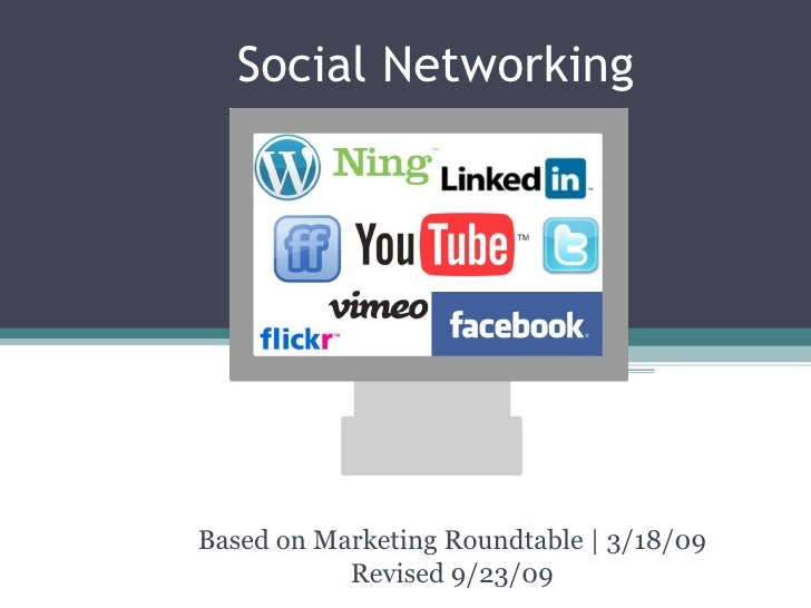 Social Networking Based on UW Marketing Roundtable | 3/18/09 Revised by Sophia Agtarap 9/23/09
