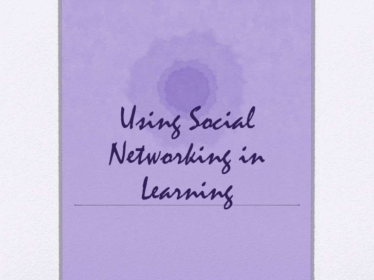 Using Social Networking in Learning<br />