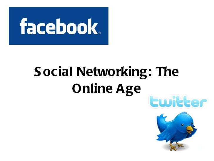 Social Networking: The Online Age