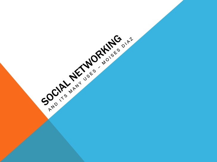 WHAT IS SOCIAL NETWORKING?•    Social Networking is defined as a network of friends, colleagues, and other     personal co...