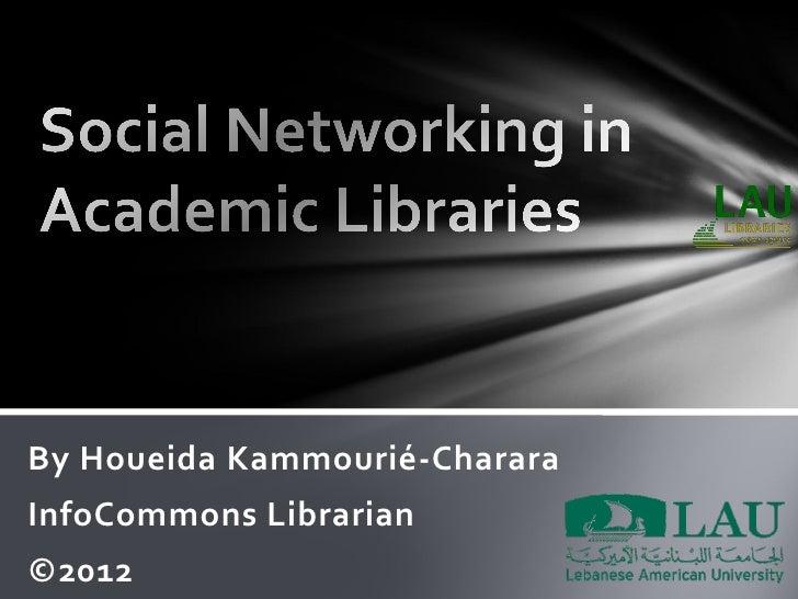 By Houeida Kammourié-ChararaInfoCommons Librarian©2012