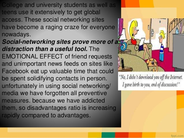 disadvantages of social networking sites in the study habits of students  tool for learners online social networking sites engage students and need to  be  sns affect language, study habits and study timings.