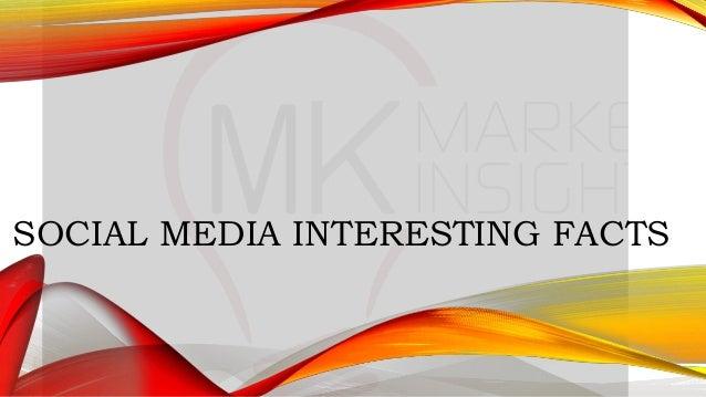 SOCIAL MEDIA INTERESTING FACTS