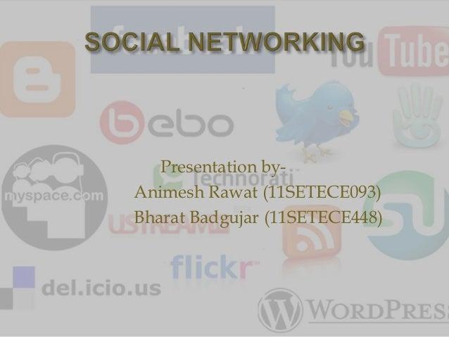 Presentation by-Animesh Rawat (11SETECE093)Bharat Badgujar (11SETECE448)