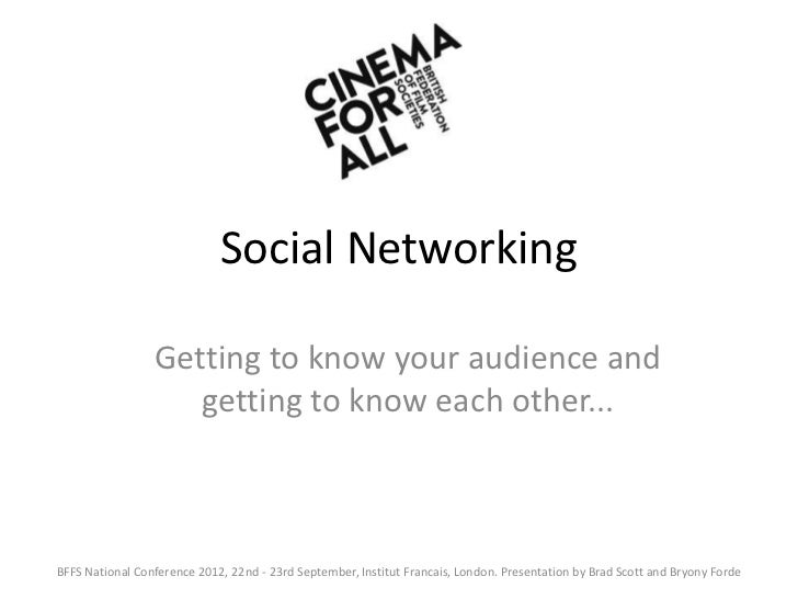 Social Networking                 Getting to know your audience and                    getting to know each other...BFFS N...