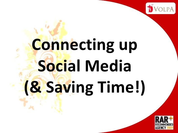 Connecting up Social Media (& Saving Time!)<br />