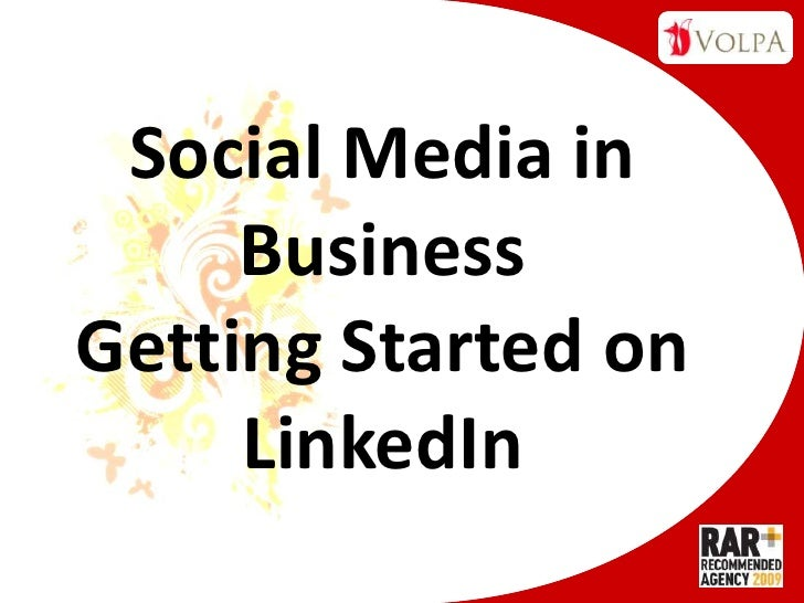 Social Media in BusinessGetting Started on LinkedIn<br />