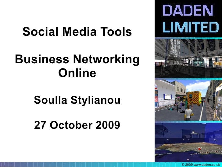 Social Media Tools  Business Networking       Online    Soulla Stylianou    27 October 2009                         © 2009...