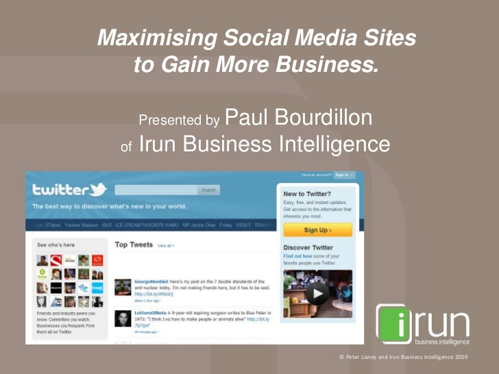 Maximising Social Media Sites  to Gain More Business.              Paul Bourdillon   Presented by  of Irun Business Intell...