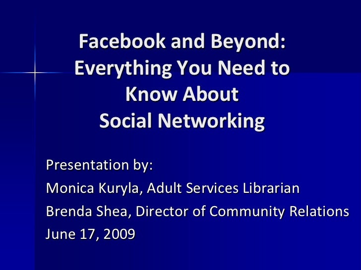 Facebook and Beyond: Everything You Need to Know About Social Networking<br />