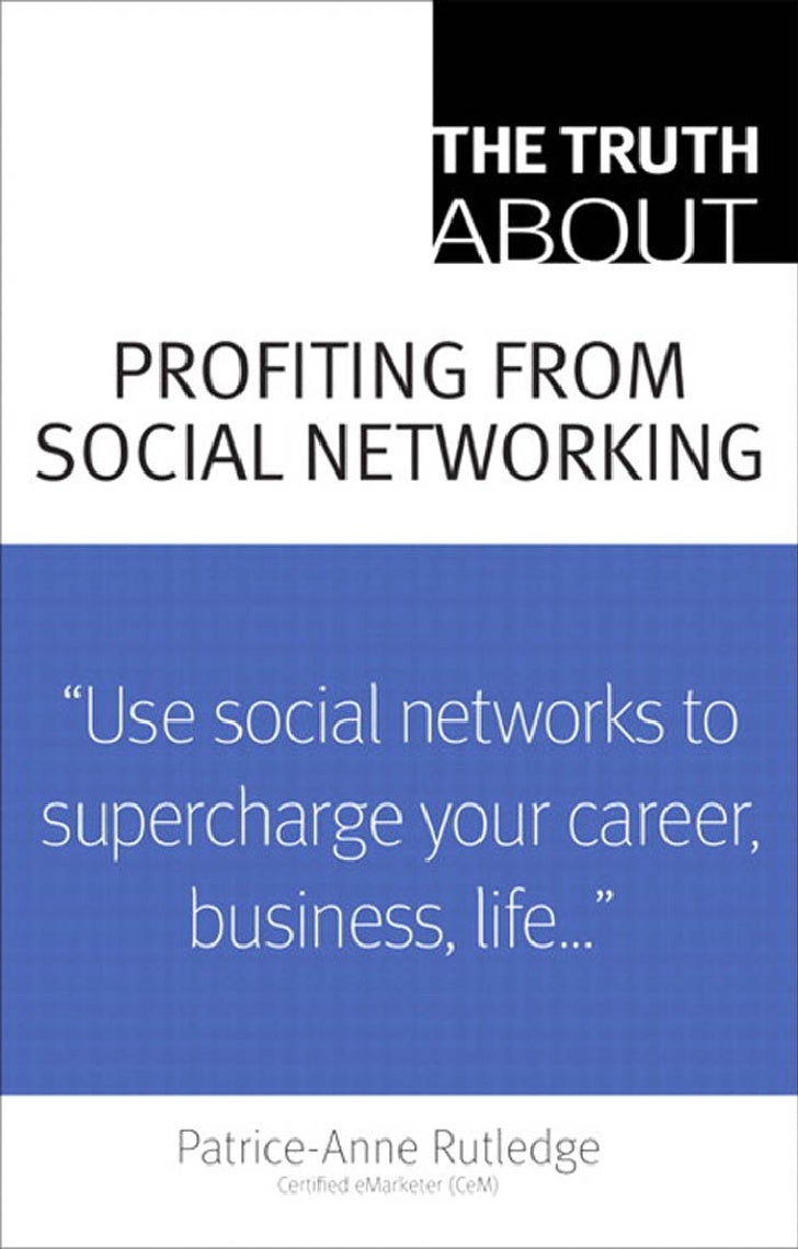 "Praise for       The Truth About Profiting from Social Networking  ""Smart business people are using social networking to s..."