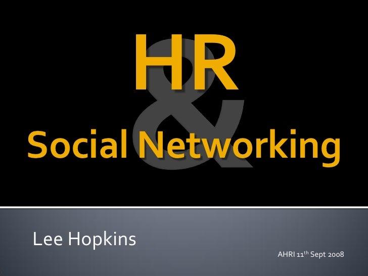 HR Social Networking  Lee Hopkins                AHRI 11th Sept 2008