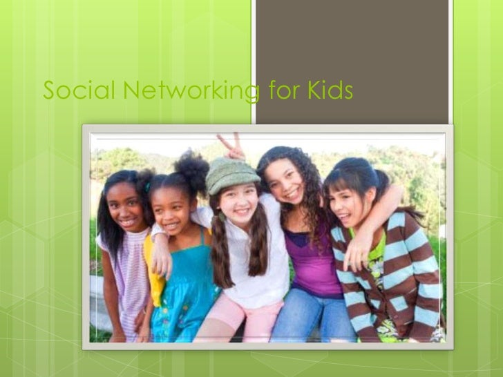 Social Networking for Kids