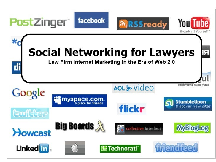Social Networking for Lawyers Law Firm Internet Marketing in the Era of Web 2.0