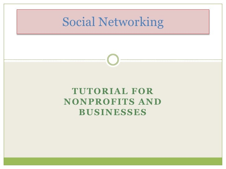 Social Networking<br />Tutorial for nonprofits and businesses<br />