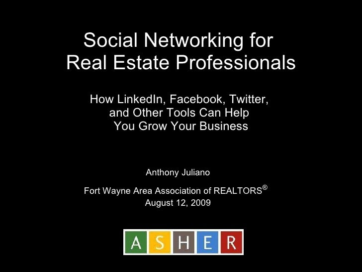 Social Networking for  Real Estate Professionals How LinkedIn, Facebook, Twitter,  and Other Tools Can Help  You Grow Your...