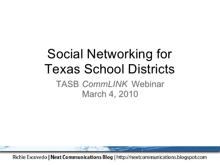 Social Networking for Texas School Districts  TASB CommLINK Webinar       March 4, 2010