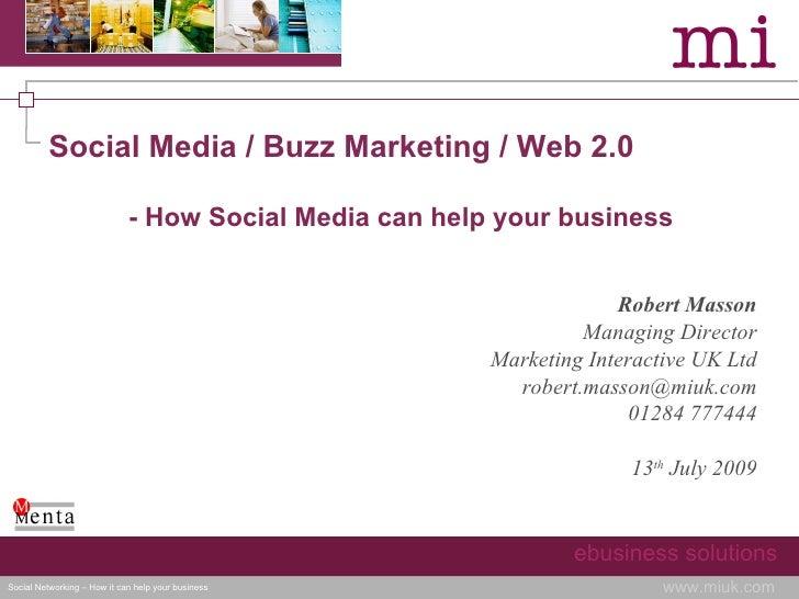 Social Media / Buzz Marketing / Web 2.0                               - How Social Media can help your business           ...