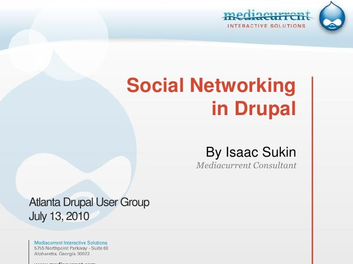 Social Networking                             in Drupal                              By Isaac Sukin                       ...