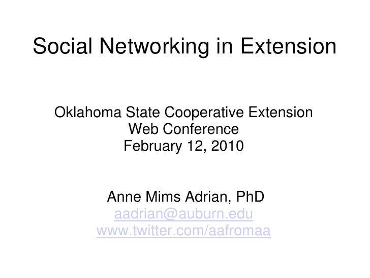 Social Networking in Extension<br />Oklahoma State Cooperative ExtensionWeb Conference<br />February 12, 2010<br /><br />...