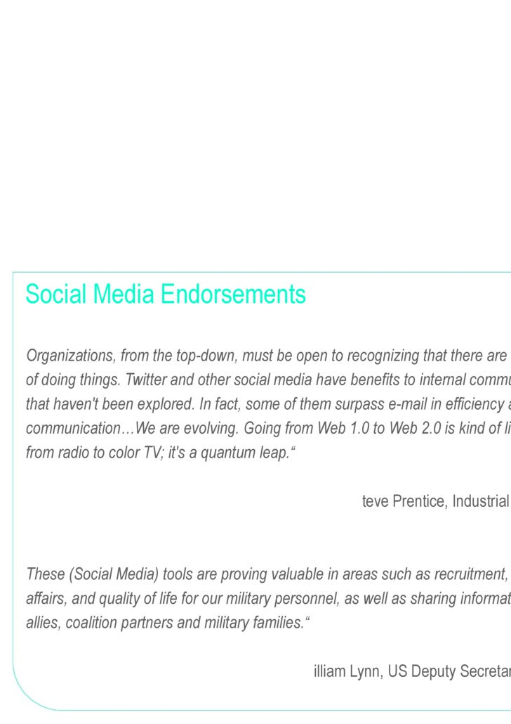 Social Media Endorsements <ul><ul><li>&quot;Organizations, from the top-down, must be open to recognizing that there are b...