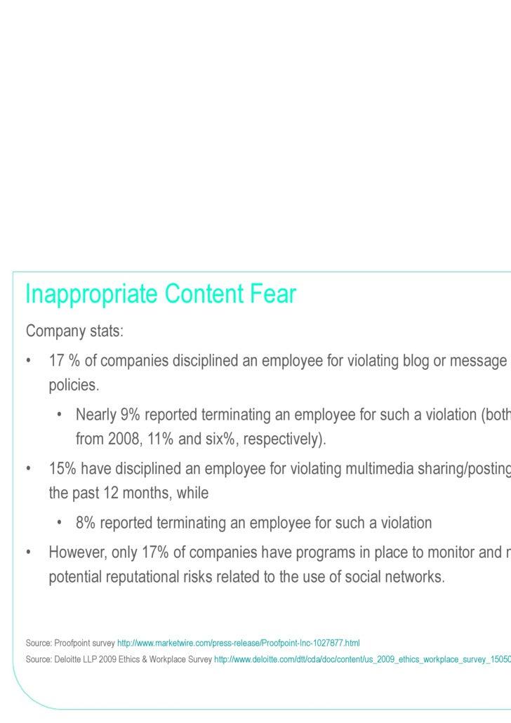 Inappropriate Content Fear <ul><li>Company stats: </li></ul><ul><li>17 % of companies disciplined an employee for violatin...