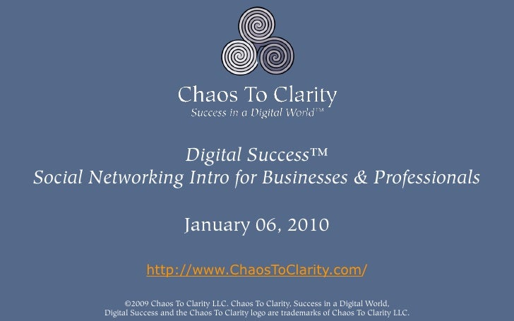 Digital Success™ Social Networking Intro for Businesses & Professionals                                January 06, 2010   ...