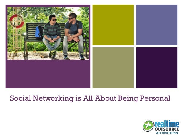 + Social Networking is All About Being Personal