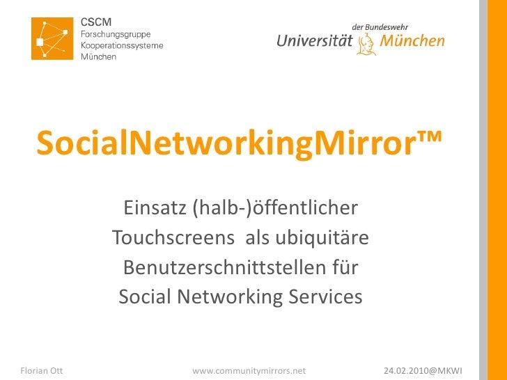 SocialNetworkingMirror™<br />Einsatz (halb-)öffentlicher Touchscreens  als ubiquitäre Benutzerschnittstellen für Social Ne...
