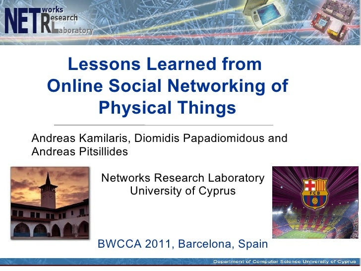Lessons Learned from  Online Social Networking of        Physical ThingsAndreas Kamilaris, Diomidis Papadiomidous andAndre...