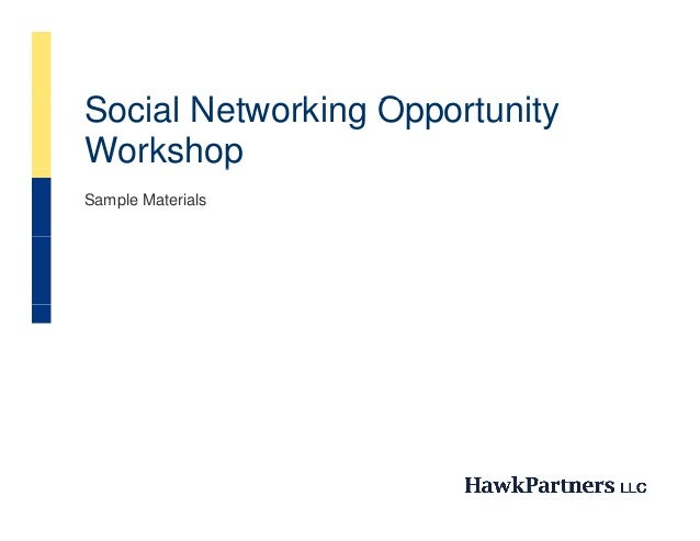Social Networking OS i lN t     ki Opportunity                     t itWorkshoppSample Materials