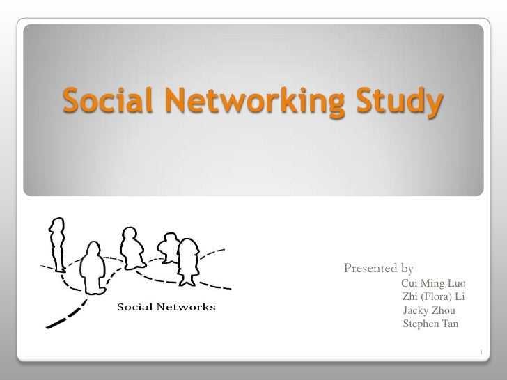 Social Networking Study<br />                               Presented by <br />                                        ...