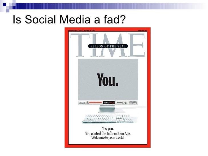 Is Social Media a fad?