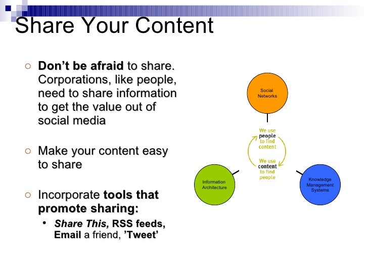 <ul><li>Don't be afraid  to share. Corporations, like people, need to share information to get the value out of social med...