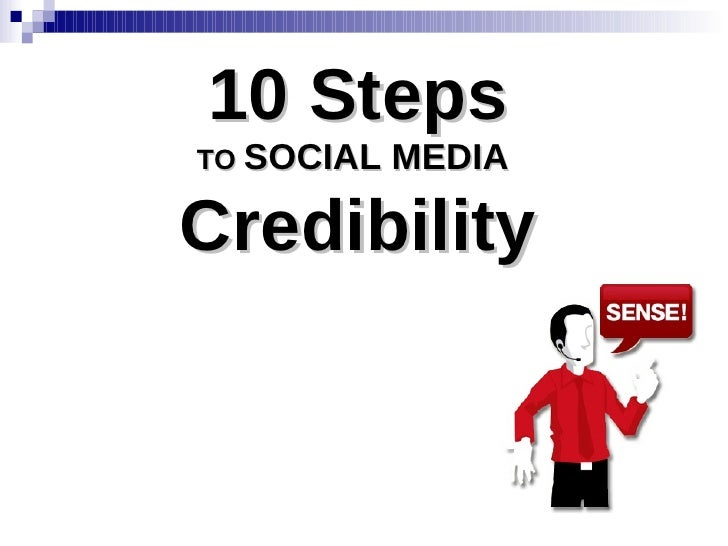 10 Steps TO  SOCIAL MEDIA  Credibility
