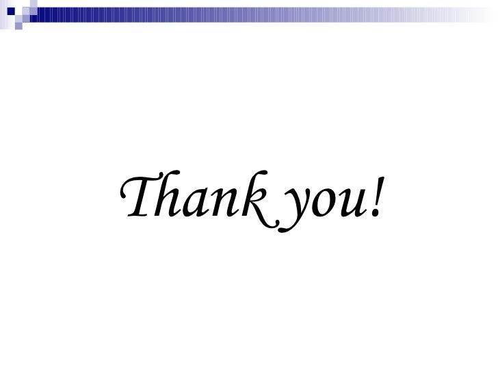 <ul><li>Thank you! </li></ul>