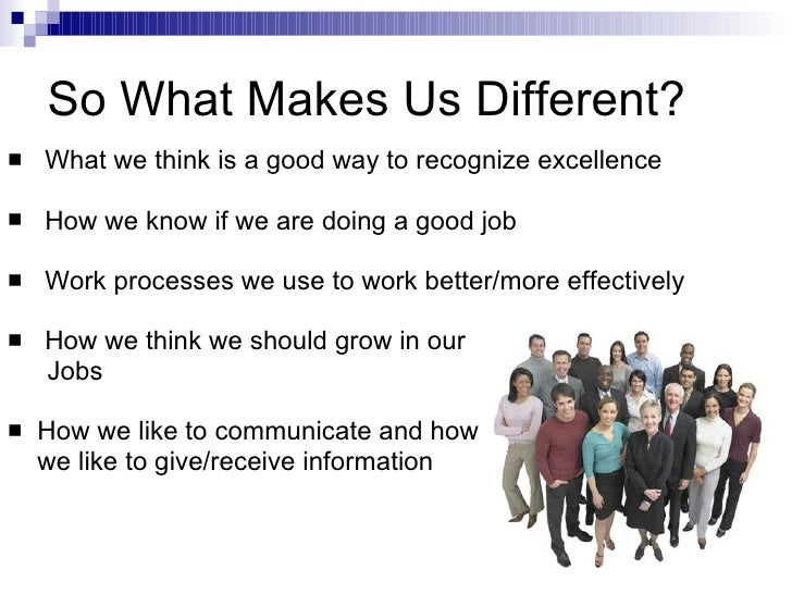 So What Makes Us Different? <ul><li>What we think is a good way to recognize excellence </li></ul><ul><li>How we know if w...