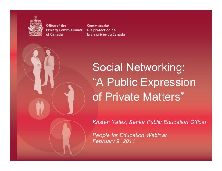 "Social Networking:                                 ""A Public Expression                                 of Private Matters..."